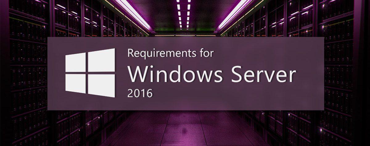 حداقل سیستم مورد نیاز برای نصب ویندوز سرور 2016