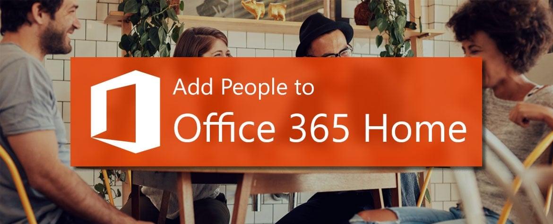 اضافه کردن افراد به آفیس 365 Home