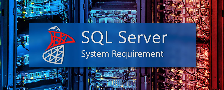 حداقل سیستم مورد نیاز نصب اس کیو ال سرور